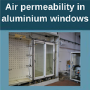 Air permeability in aluminium windows.