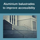 Aluminium balustrades to improve accessibility
