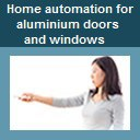Home automation for aluminium doors and windows.