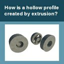 How is a hollow profile created by extrusion?