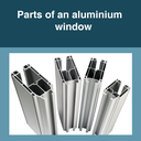 Parts of an aluminium window
