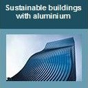 Sustainable buildings with aluminium