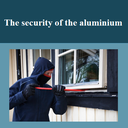 The security of the aluminium