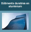 Bâtiments durables en aluminium